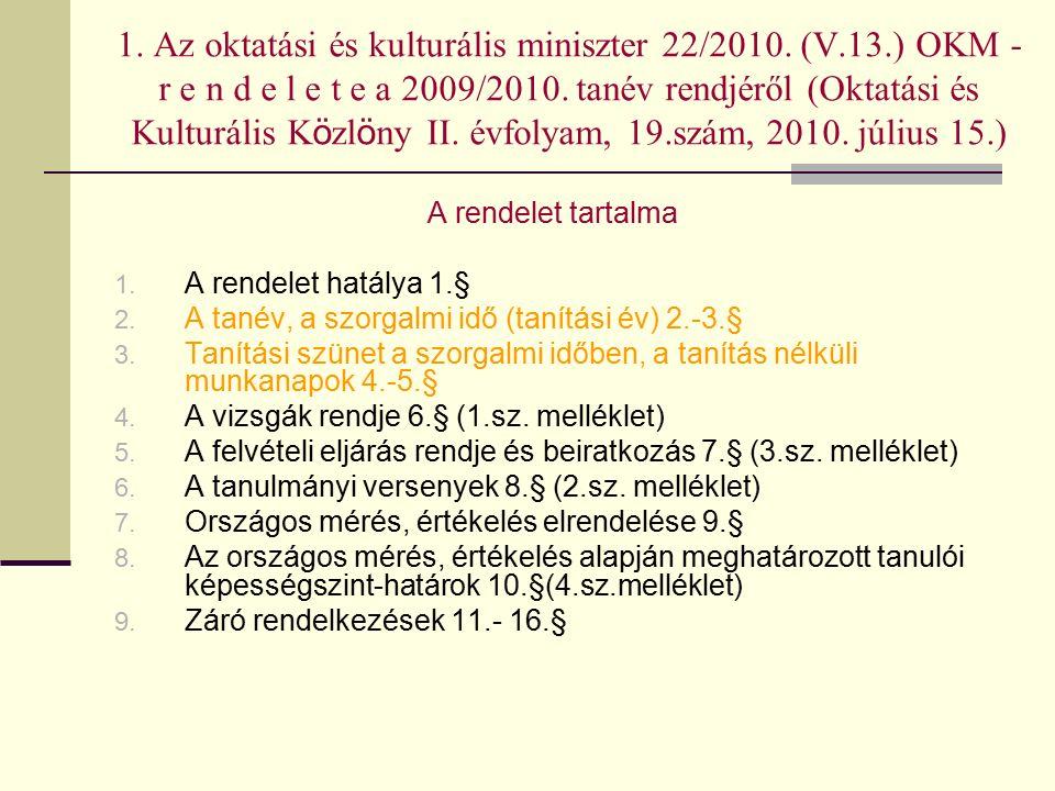 1. Az oktatási és kulturális miniszter 22/2010. (V.13.) OKM - r e n d e l e t e a 2009/2010.