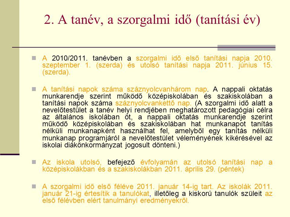 2. A tanév, a szorgalmi idő (tanítási év) A 2010/2011.