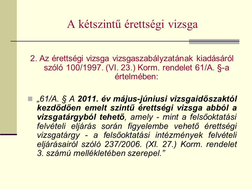 A kétszintű érettségi vizsga 2. Az érettségi vizsga vizsgaszabályzatának kiadásáról szóló 100/1997.