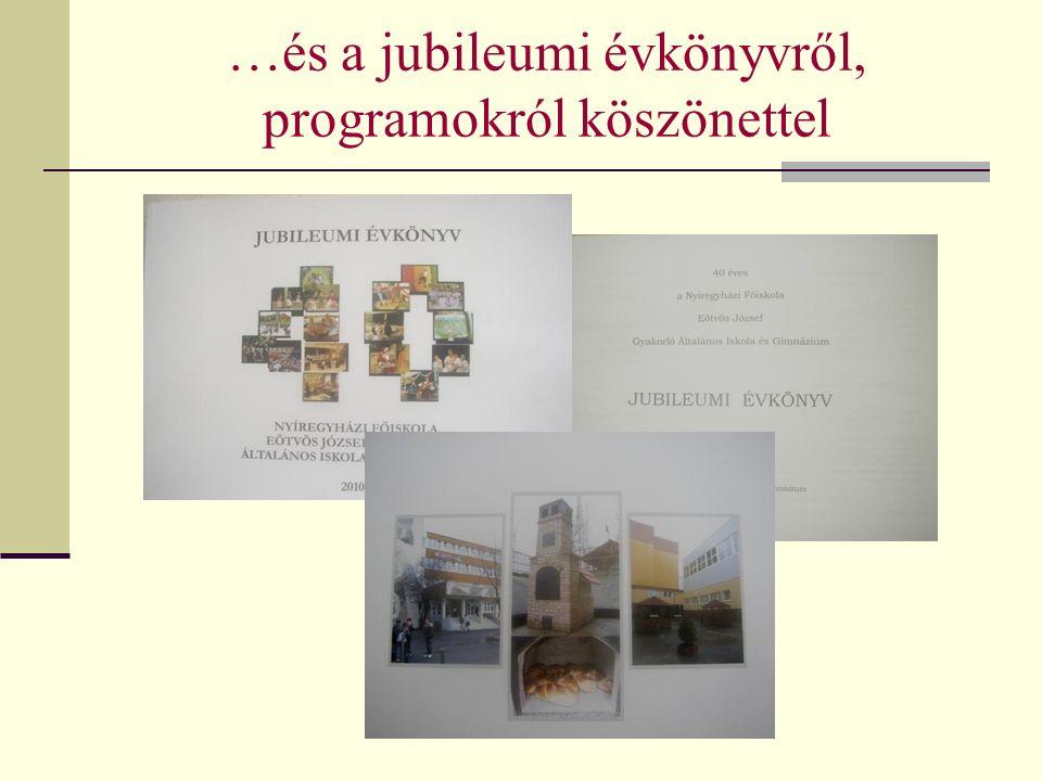 …és a jubileumi évkönyvről, programokról köszönettel