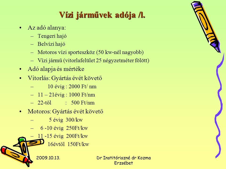 2009.10.13.Dr Institóriszné dr Kozma Erzsébet Vízi járművek adója /l.