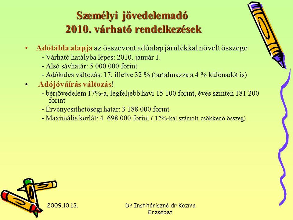 2009.10.13.Dr Institóriszné dr Kozma Erzsébet Adótábla átalakítása és annak hatása Paraméterek 2009.