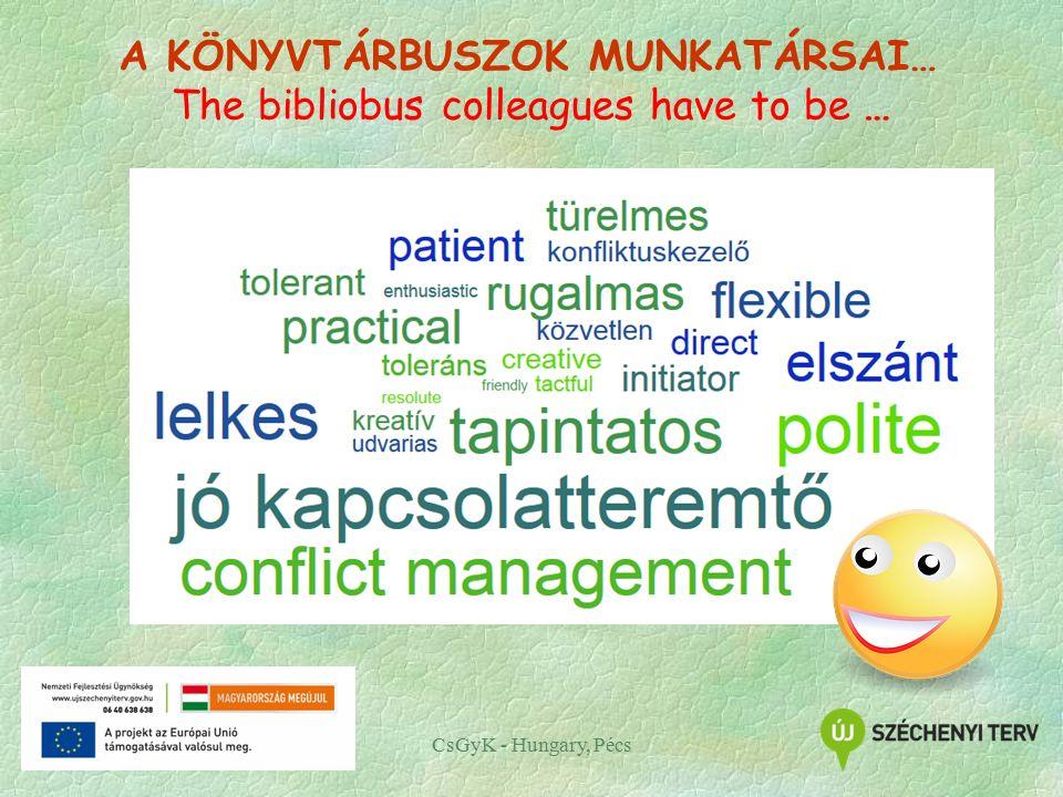 A KÖNYVTÁRBUSZOK MUNKATÁRSAI… CsGyK - Hungary, Pécs The bibliobus colleagues have to be …