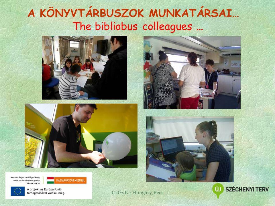 CsGyK - Hungary, Pécs The bibliobus colleagues … A KÖNYVTÁRBUSZOK MUNKATÁRSAI…