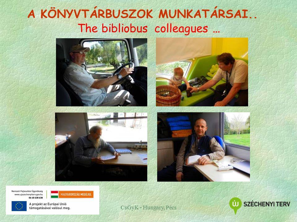 CsGyK - Hungary, Pécs The bibliobus colleagues … A KÖNYVTÁRBUSZOK MUNKATÁRSAI..