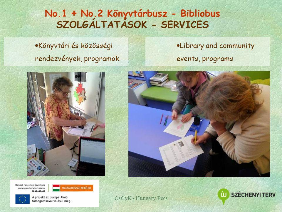 CsGyK - Hungary, Pécs  Könyvtári és közösségi rendezvények, programok  Library and community events, programs No.1 + No.2 Könyvtárbusz - Bibliobus SZOLGÁLTATÁSOK - SERVICES