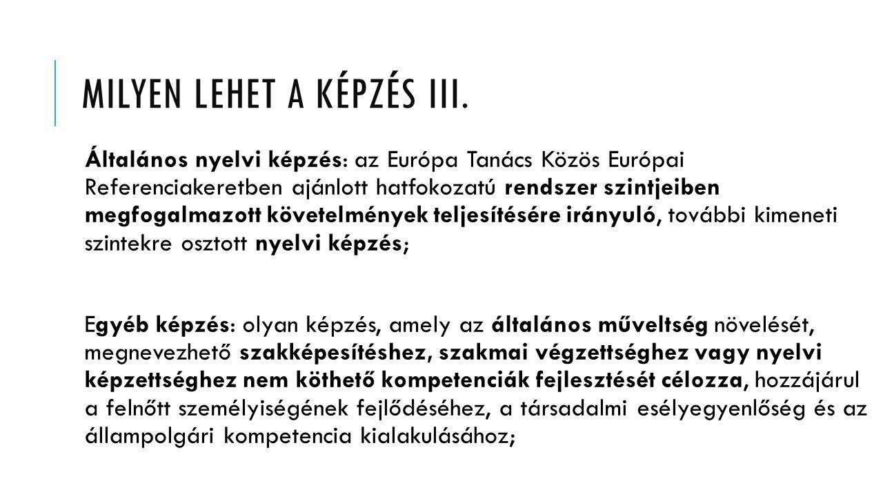 MILYEN LEHET A KÉPZÉS III.