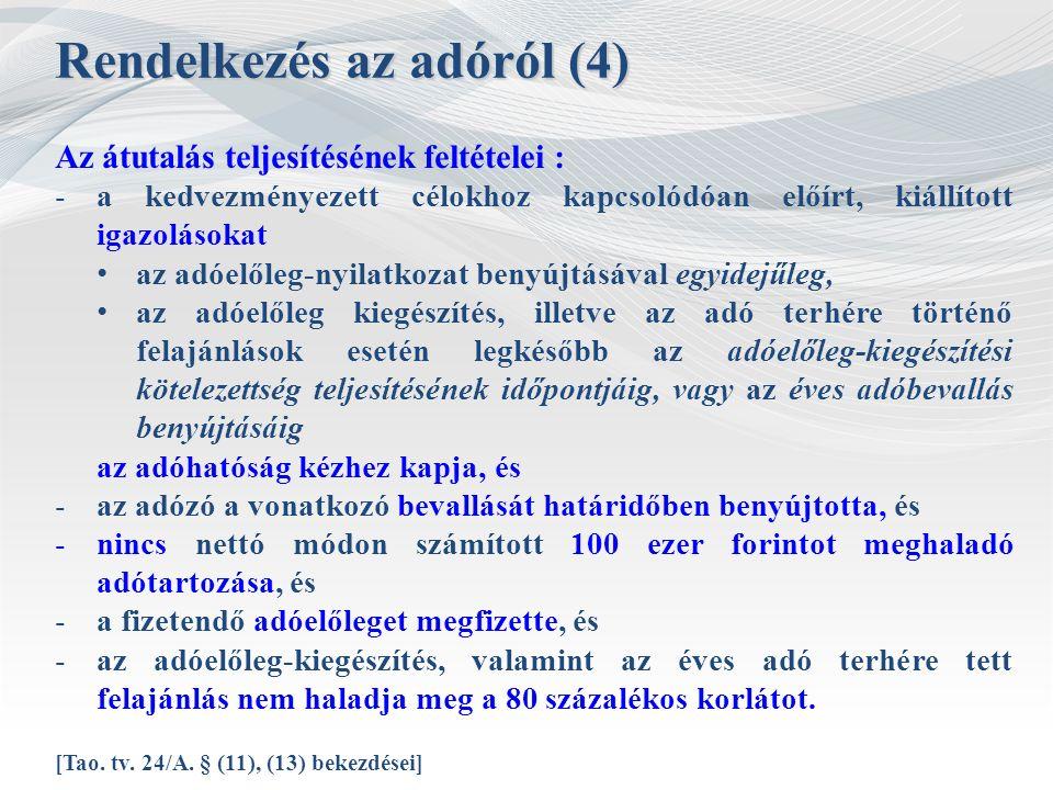 Az átutalás teljesítésének feltételei : -a kedvezményezett célokhoz kapcsolódóan előírt, kiállított igazolásokat az adóelőleg-nyilatkozat benyújtásáva