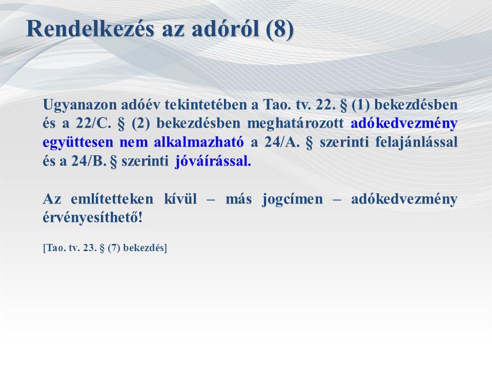 Ugyanazon adóév tekintetében a Tao. tv. 22. § (1) bekezdésben és a 22/C. § (2) bekezdésben meghatározott adókedvezmény együttesen nem alkalmazható a 2