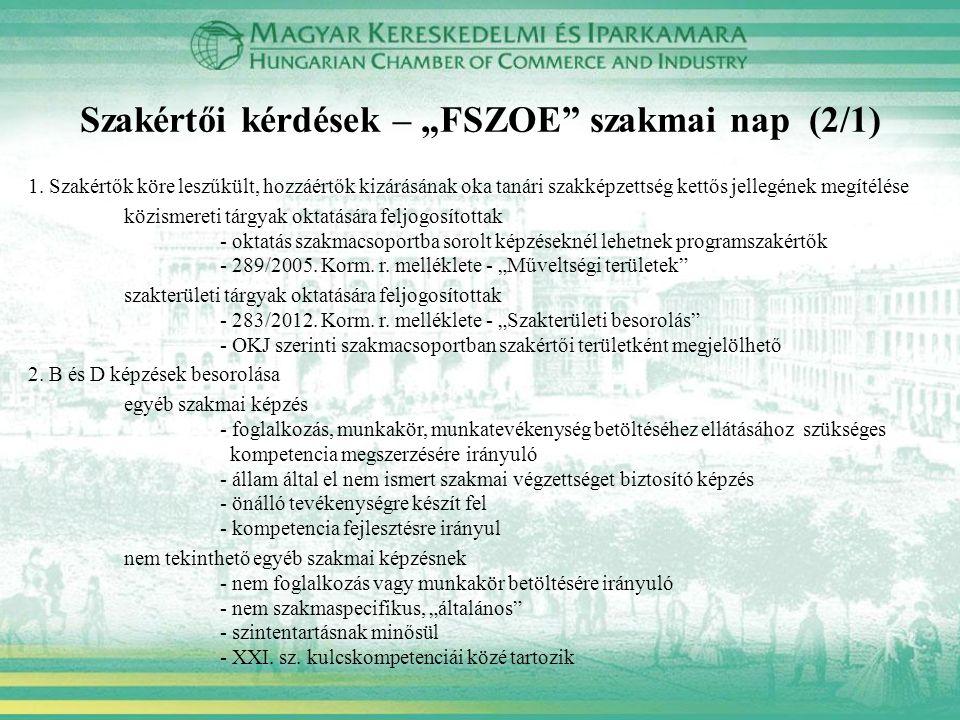 """Szakértői kérdések – """"FSZOE"""" szakmai nap (2/1) 1. Szakértők köre leszűkült, hozzáértők kizárásának oka tanári szakképzettség kettős jellegének megítél"""
