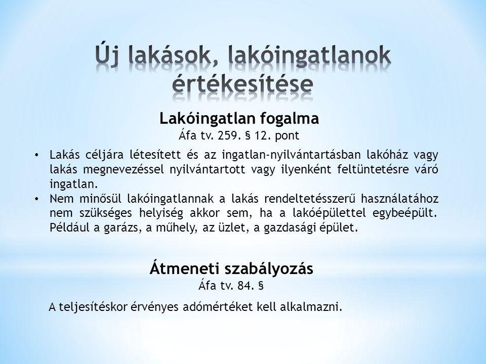 Átmeneti szabályozás Áfa tv. 84. § Lakóingatlan fogalma Áfa tv.