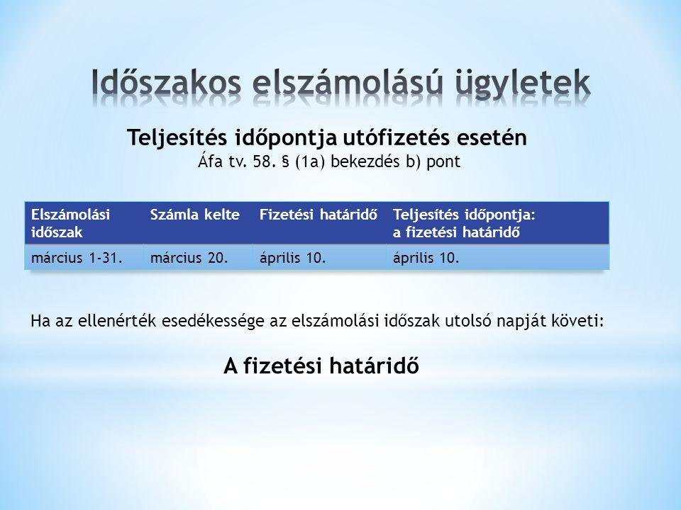 Teljesítés időpontja utófizetés esetén Áfa tv. 58.