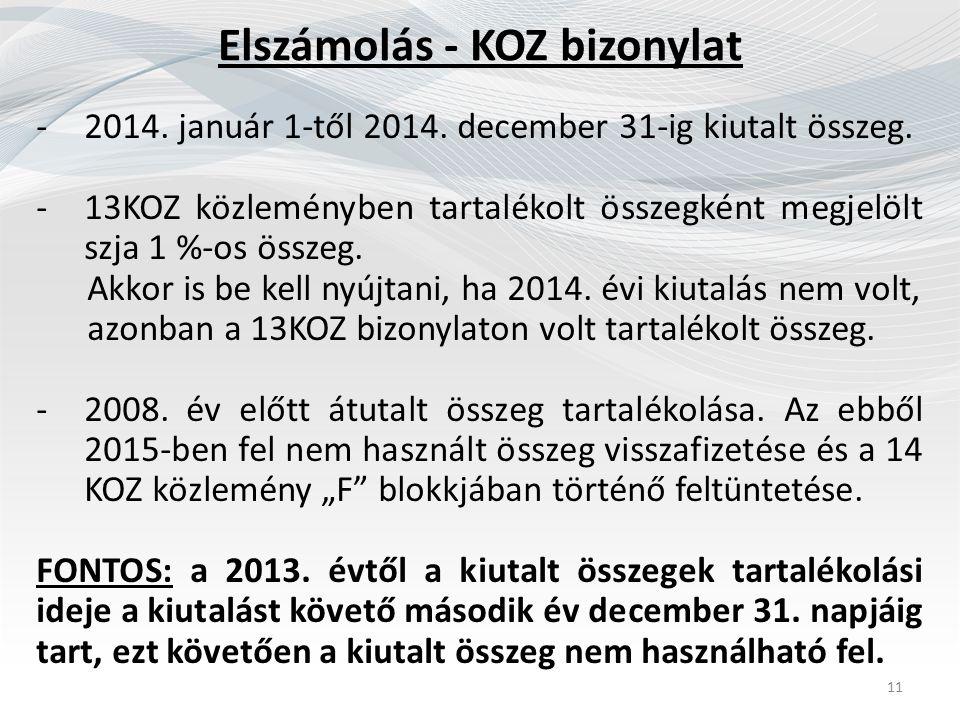 Elszámolás - KOZ bizonylat -2014. január 1-től 2014. december 31-ig kiutalt összeg. -13KOZ közleményben tartalékolt összegként megjelölt szja 1 %-os ö