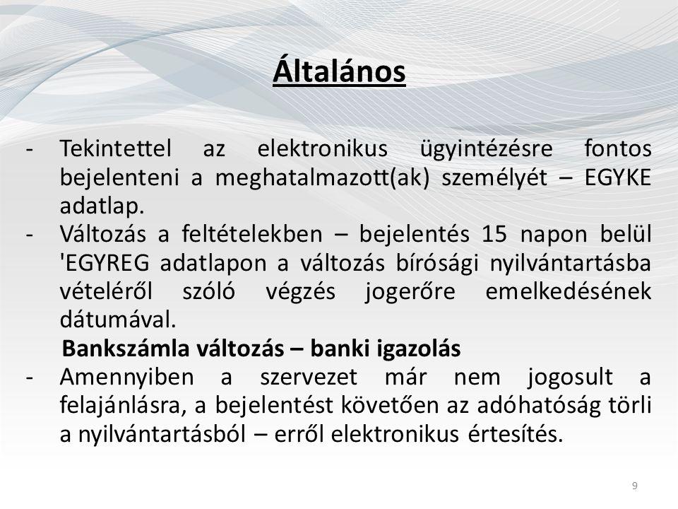 Általános -Tekintettel az elektronikus ügyintézésre fontos bejelenteni a meghatalmazott(ak) személyét – EGYKE adatlap.