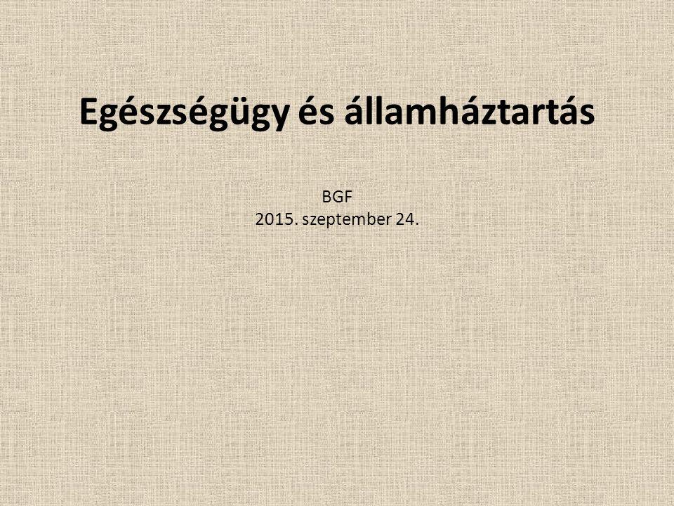 Egészségügy és államháztartás BGF 2015. szeptember 24.