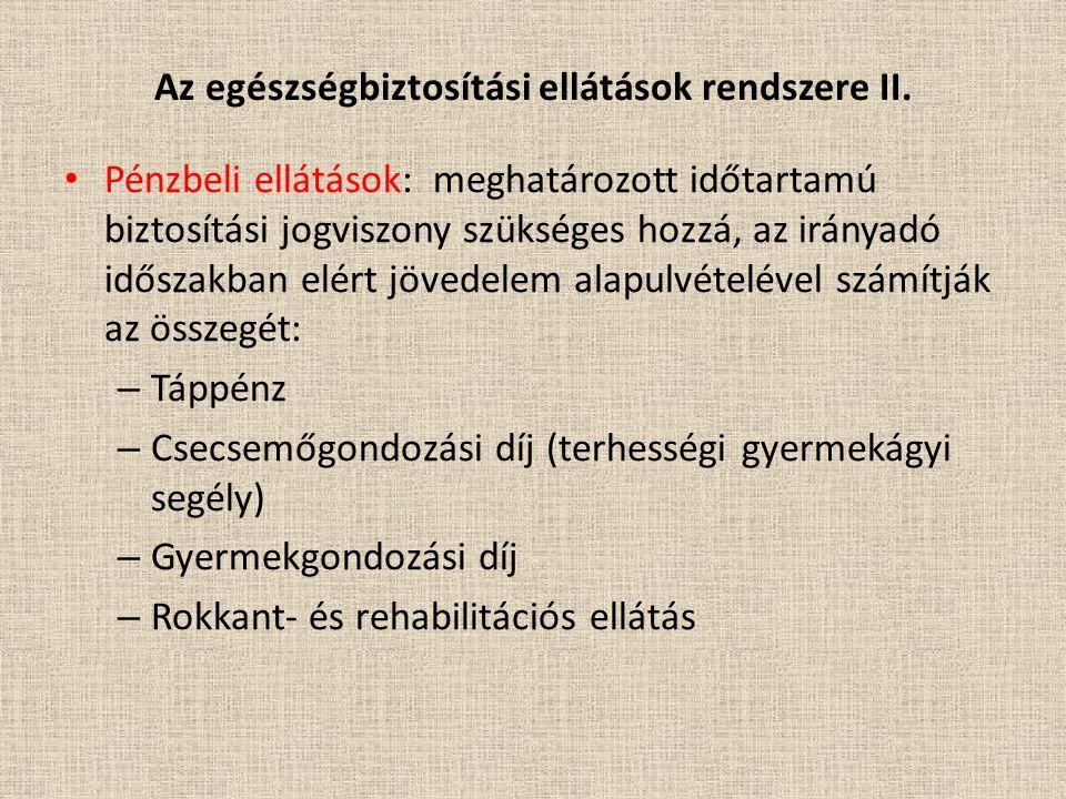 Az egészségbiztosítási ellátások rendszere II.