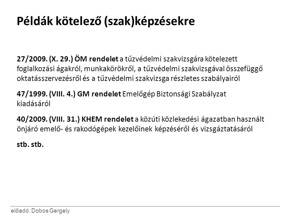 előadó: Dobos Gergely 47/1999. (VIII.