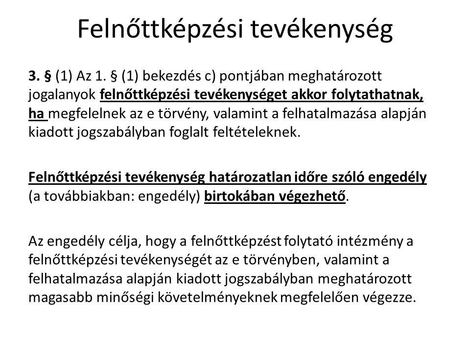 Felnőttképzési tevékenység 3. § (1) Az 1.