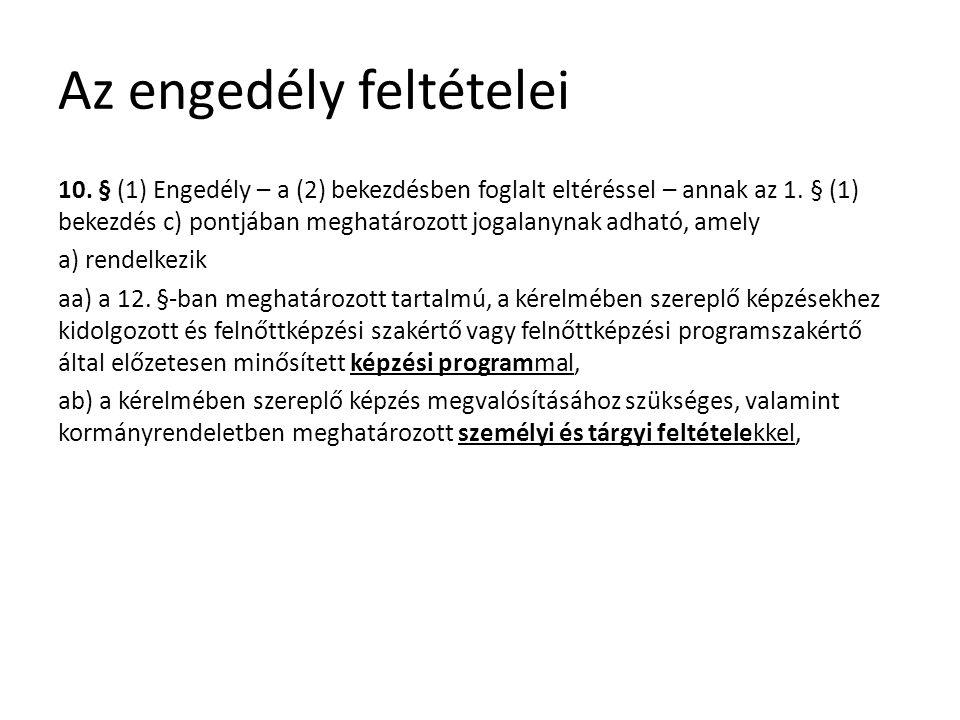 Az engedély feltételei 10. § (1) Engedély – a (2) bekezdésben foglalt eltéréssel – annak az 1.
