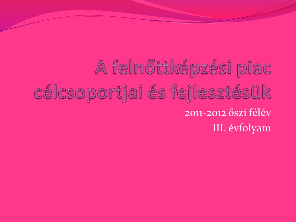 2011-2012 őszi félév III. évfolyam