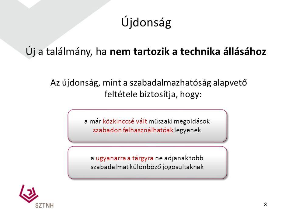Példa szabadalmi igénypontra Az igénypont írja le tömören a találmány műszaki jellemzőit, ezáltal meghatározza, hogy pontosan mi áll szabadalom alatt.