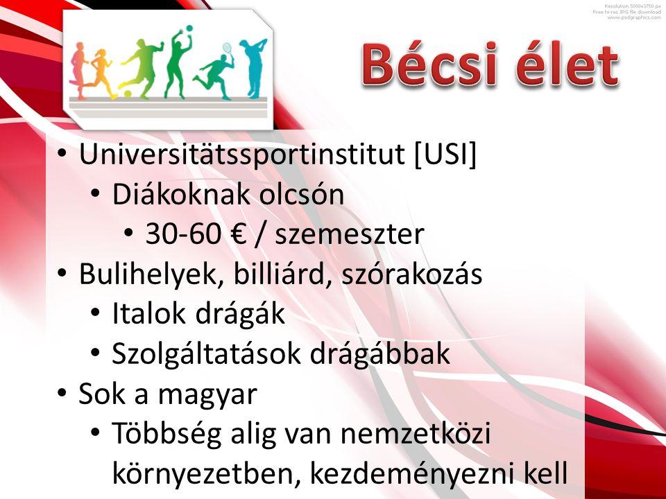 Universitätssportinstitut [USI] Diákoknak olcsón 30-60 € / szemeszter Bulihelyek, billiárd, szórakozás Italok drágák Szolgáltatások drágábbak Sok a magyar Többség alig van nemzetközi környezetben, kezdeményezni kell