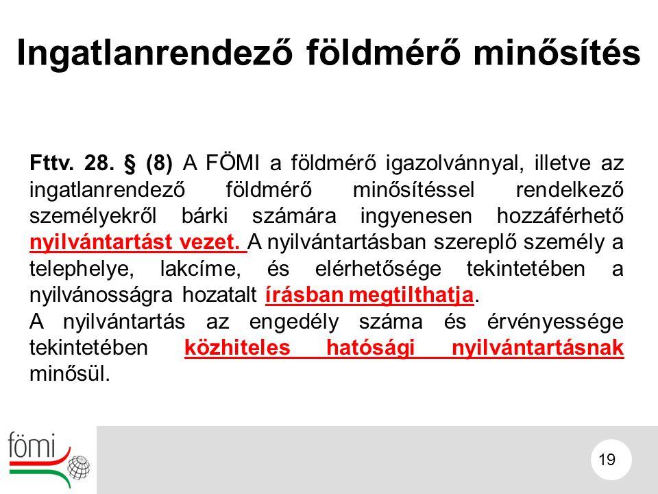 19 Ingatlanrendező földmérő minősítés Fttv. 28.