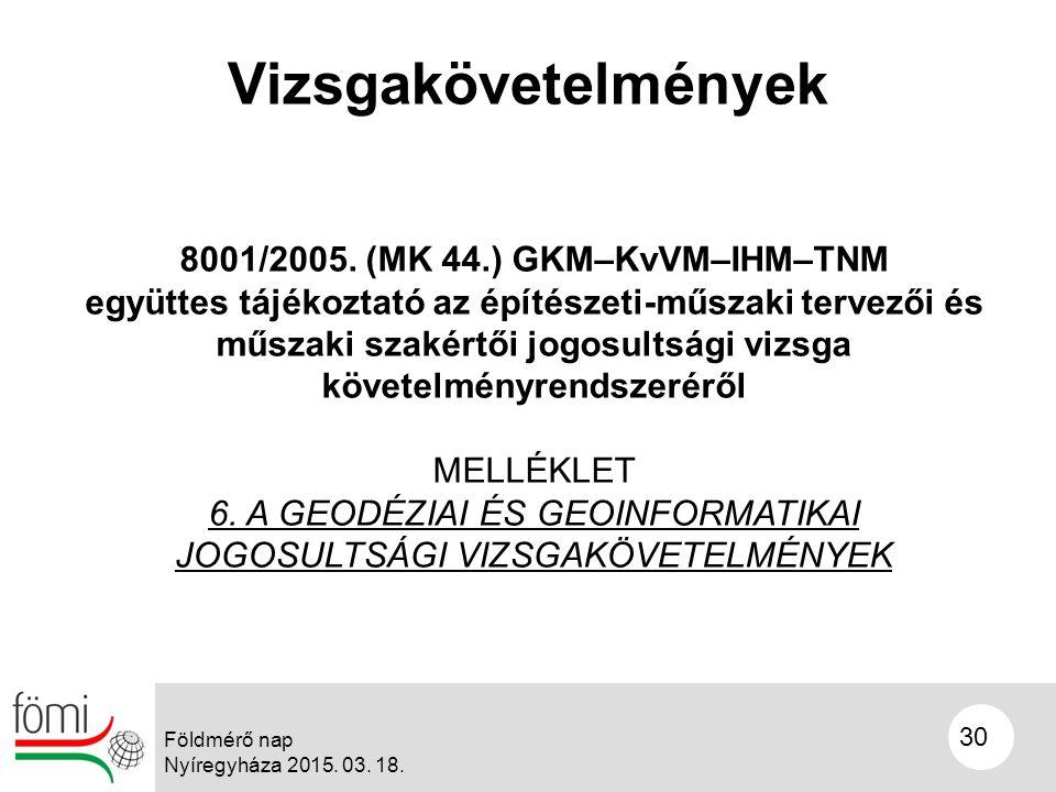 30 Vizsgakövetelmények 8001/2005.