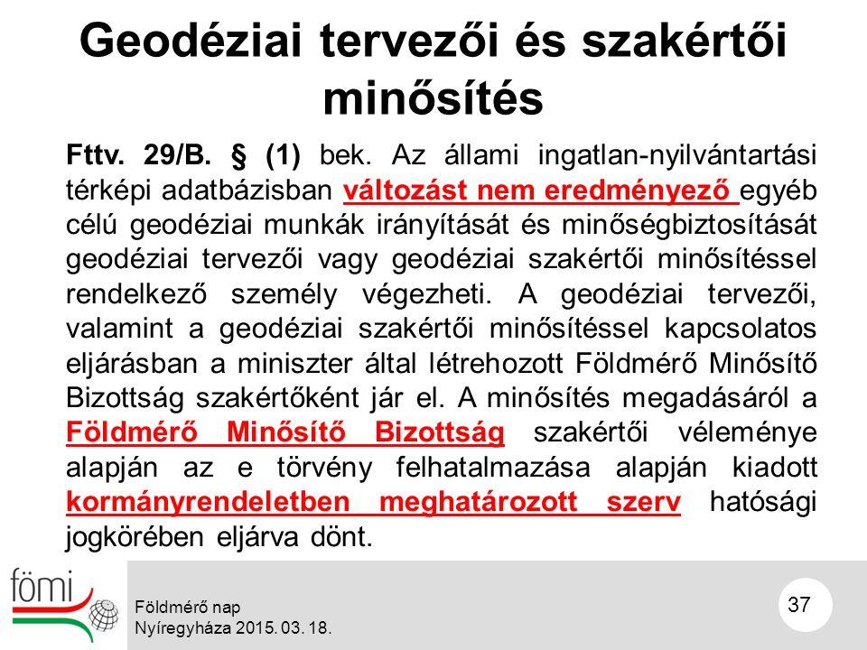 37 Geodéziai tervezői és szakértői minősítés Fttv.