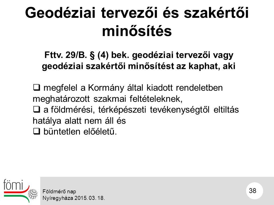 38 Geodéziai tervezői és szakértői minősítés Fttv.