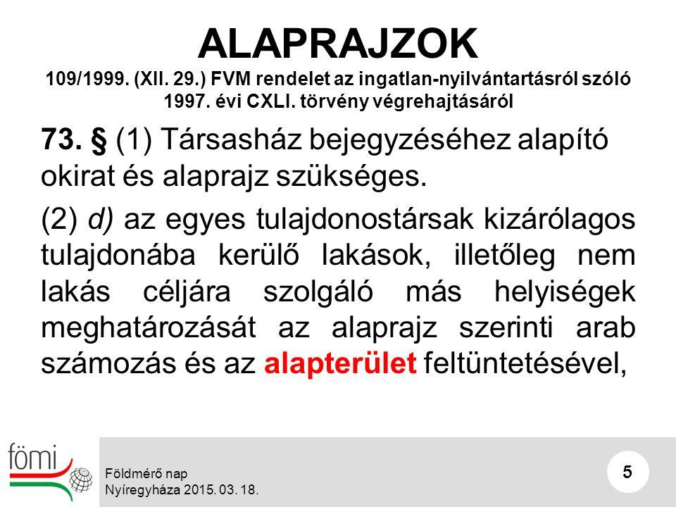 5 5 ALAPRAJZOK 109/1999. (XII. 29.) FVM rendelet az ingatlan-nyilvántartásról szóló 1997.