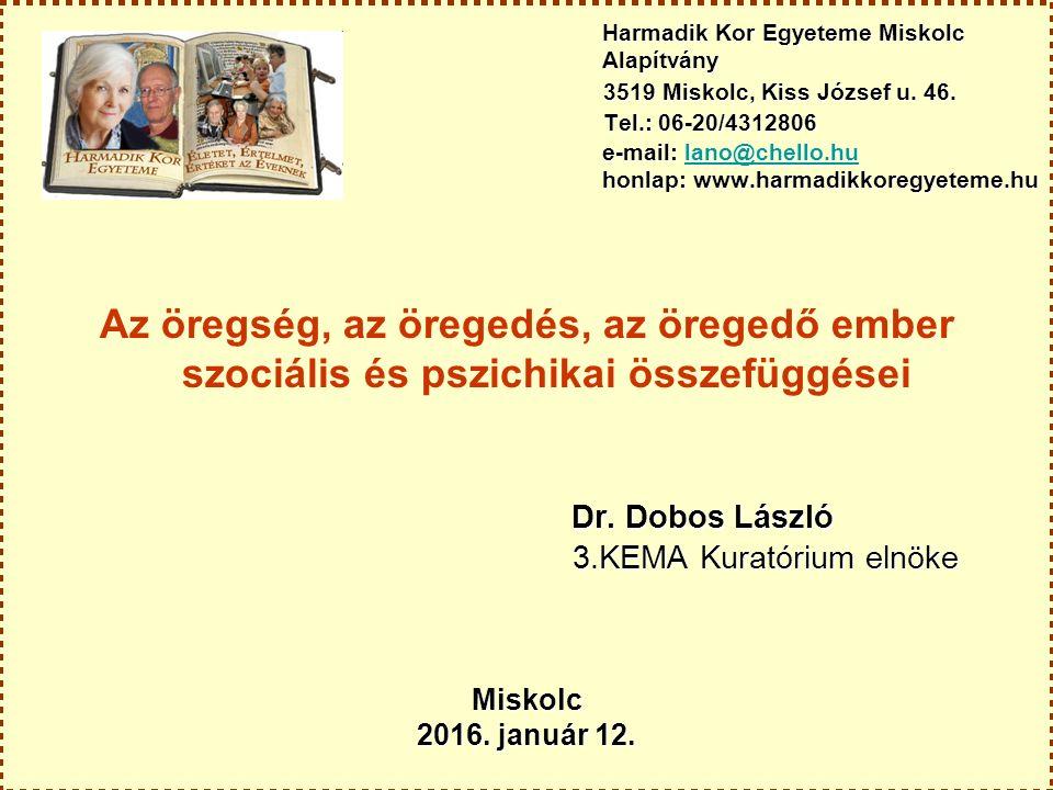 Harmadik Kor Egyeteme Miskolc Alapítvány 3519 Miskolc, Kiss József u.