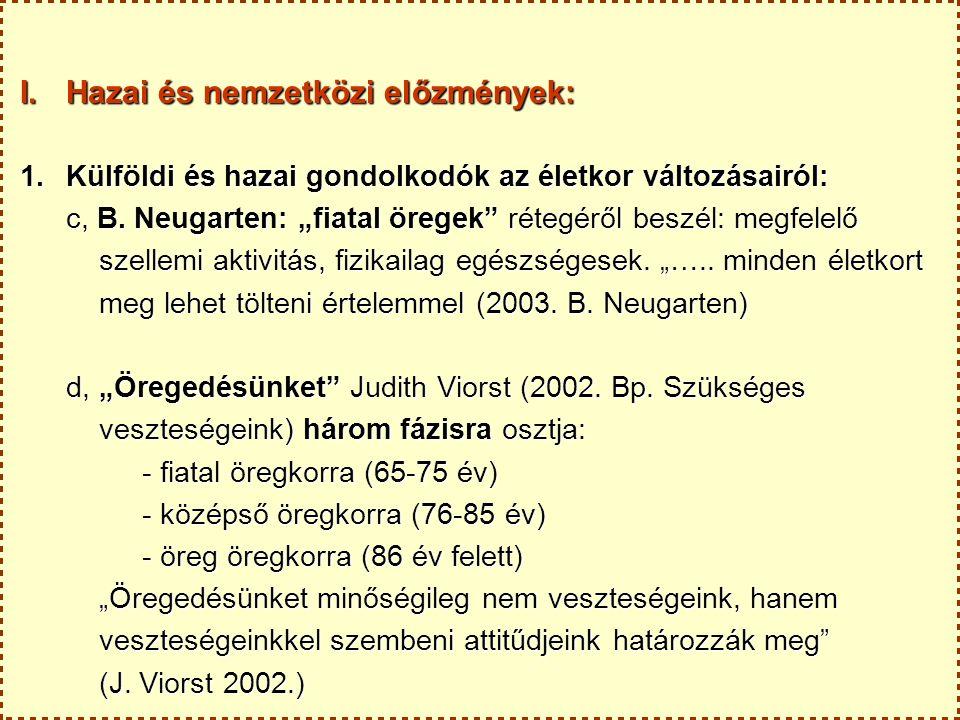 I.Hazai és nemzetközi előzmények: 1.Külföldi és hazai gondolkodók az életkor változásairól: c, B.