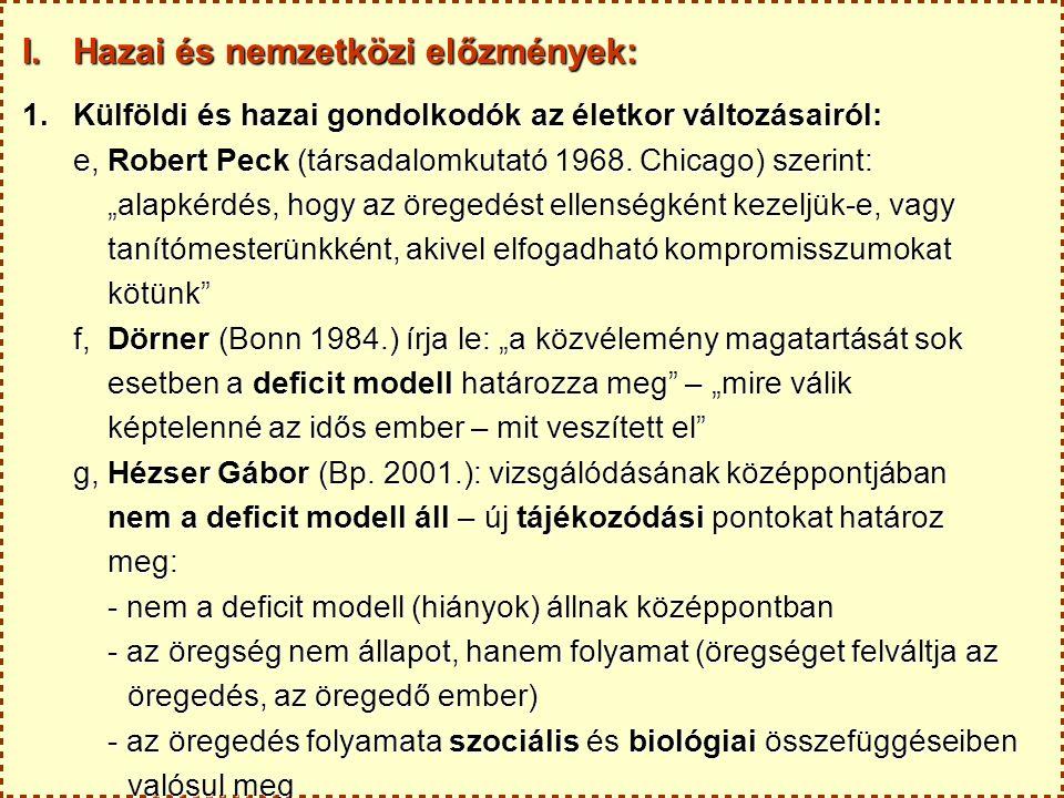 I.Hazai és nemzetközi előzmények: 1.Külföldi és hazai gondolkodók az életkor változásairól: e, Robert Peck (társadalomkutató 1968.