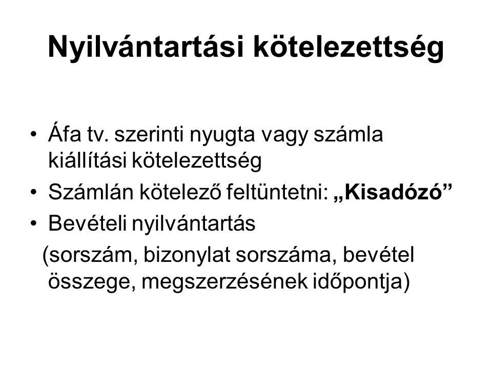 """Nyilvántartási kötelezettség Áfa tv. szerinti nyugta vagy számla kiállítási kötelezettség Számlán kötelező feltüntetni: """"Kisadózó"""" Bevételi nyilvántar"""