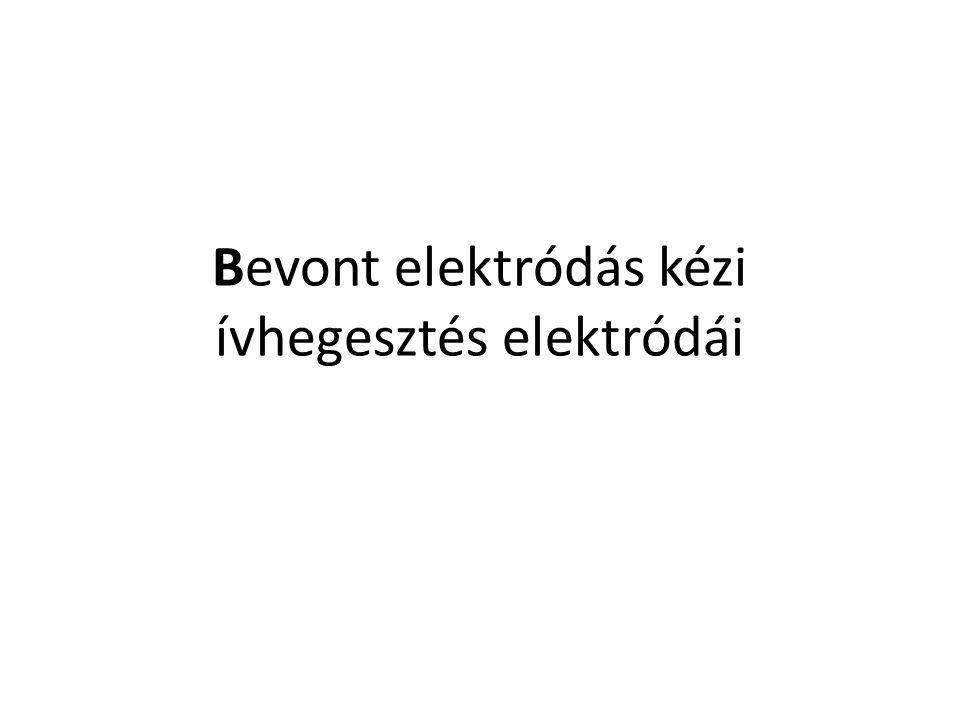 Bevont elektródás kézi ívhegesztés elektródái