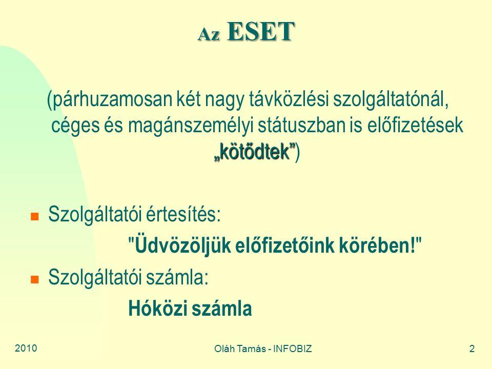 """2010 Oláh Tamás - INFOBIZ2 Az ESET """"kötődtek"""" (párhuzamosan két nagy távközlési szolgáltatónál, céges és magánszemélyi státuszban is előfizetések """"köt"""