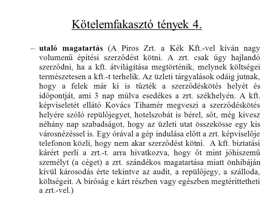 Kötelemfakasztó tények 4. –utaló magatartás (A Piros Zrt.