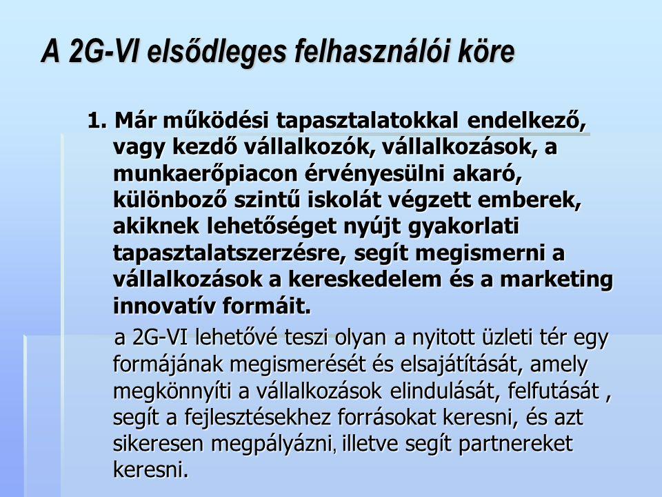 A 2G-VI elsődleges felhasználói köre 1.