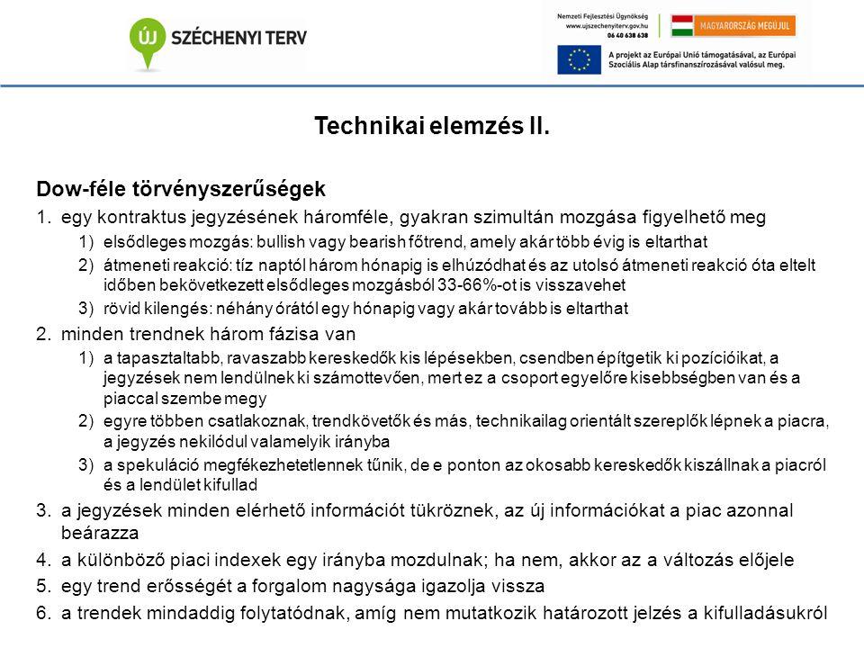 Technikai elemzés II.