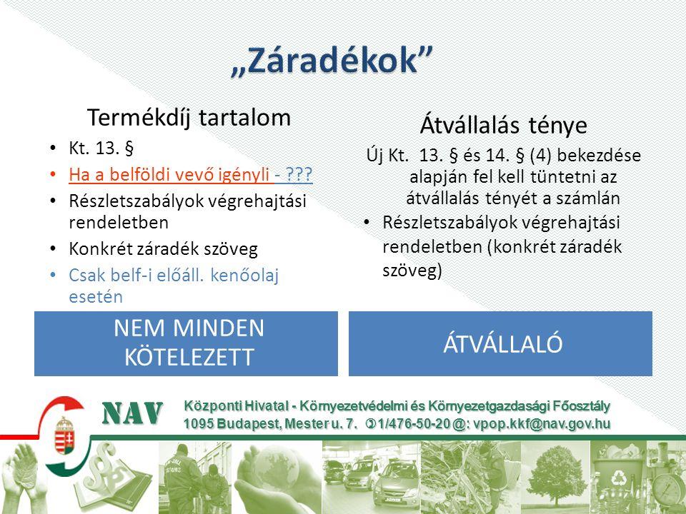 Központi Hivatal - Környezetvédelmi és Környezetgazdasági Főosztály 1095 Budapest, Mester u.