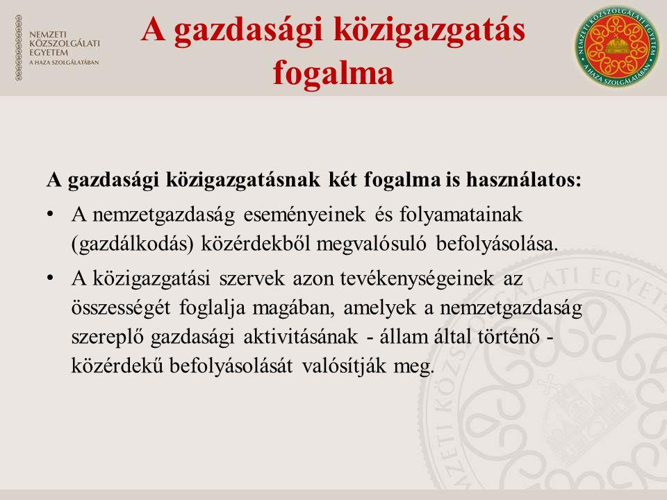 A gazdasági közigazgatás fogalma A gazdasági közigazgatásnak két fogalma is használatos: A nemzetgazdaság eseményeinek és folyamatainak (gazdálkodás)