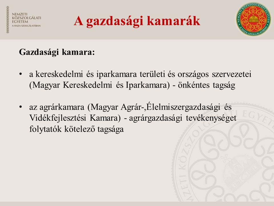 A gazdasági kamarák Gazdasági kamara: a kereskedelmi és iparkamara területi és országos szervezetei (Magyar Kereskedelmi és Iparkamara) - önkéntes tag