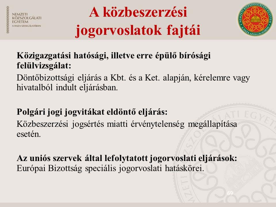 69 Közigazgatási hatósági, illetve erre épülő bírósági felülvizsgálat: Döntőbizottsági eljárás a Kbt. és a Ket. alapján, kérelemre vagy hivatalból ind