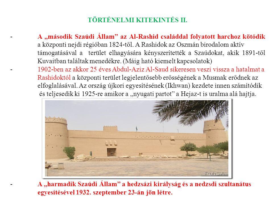 """TÖRTÉNELMI KITEKINTÉS II. -A """"második Szaúdi Állam"""" az Al-Rashid családdal folyatott harchoz kötődik a központi nejdi régióban 1824-től. A Rashidok az"""