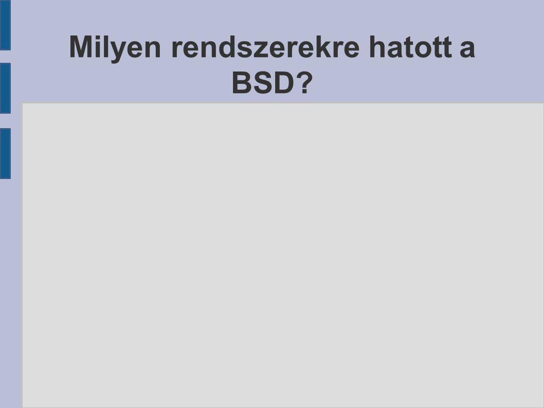 Milyen rendszerekre hatott a BSD?