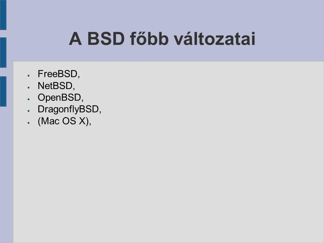 ● FreeBSD, ● NetBSD, ● OpenBSD, ● DragonflyBSD, ● (Mac OS X),