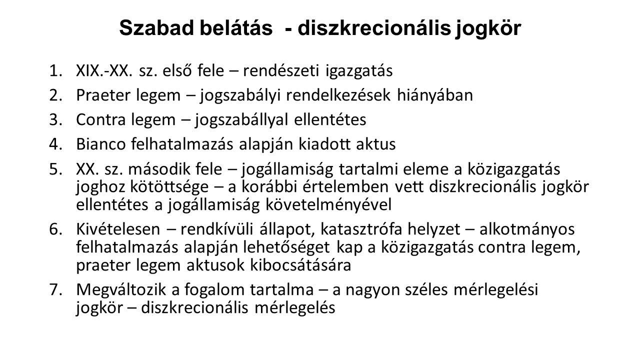 Szabad belátás - diszkrecionális jogkör 1.XIX.-XX.