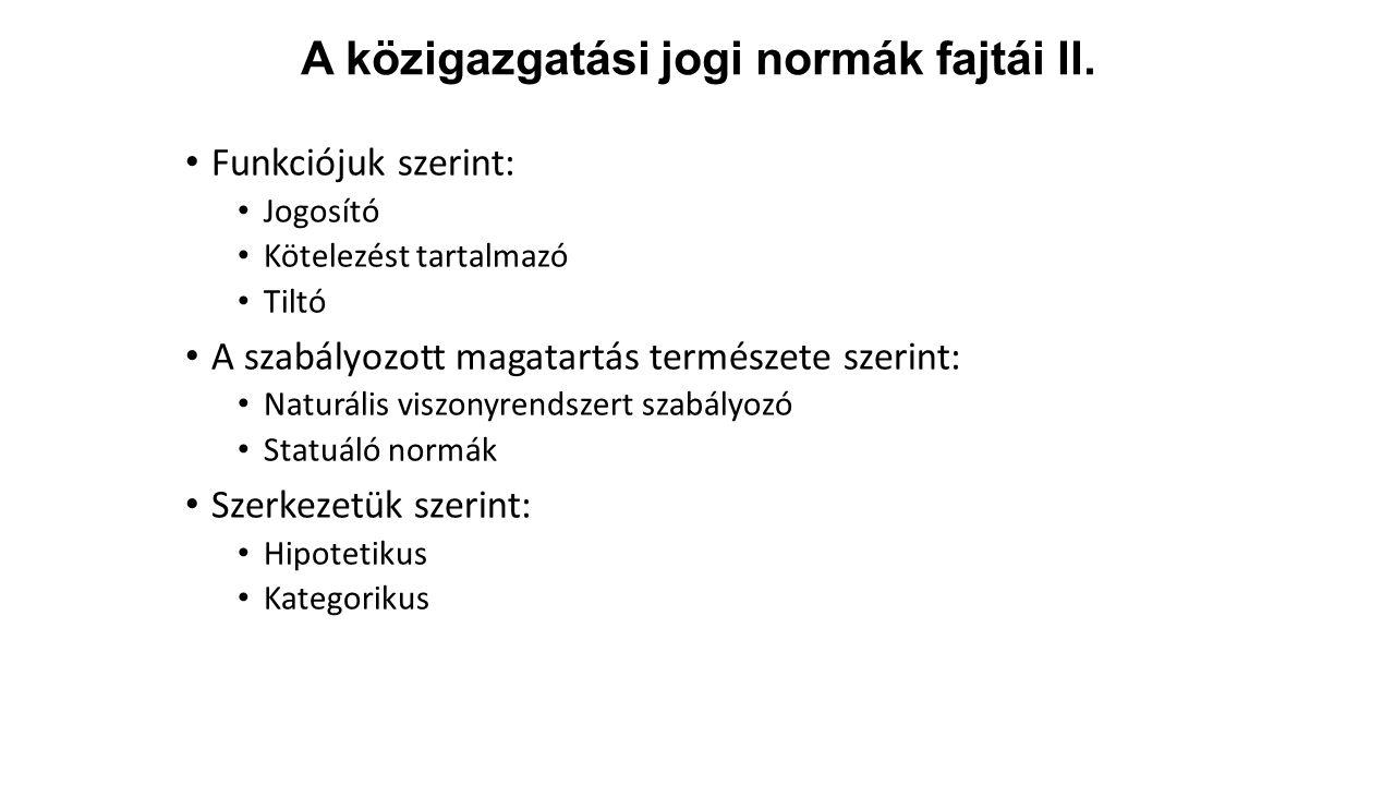 A közigazgatási jogi normák fajtái II.