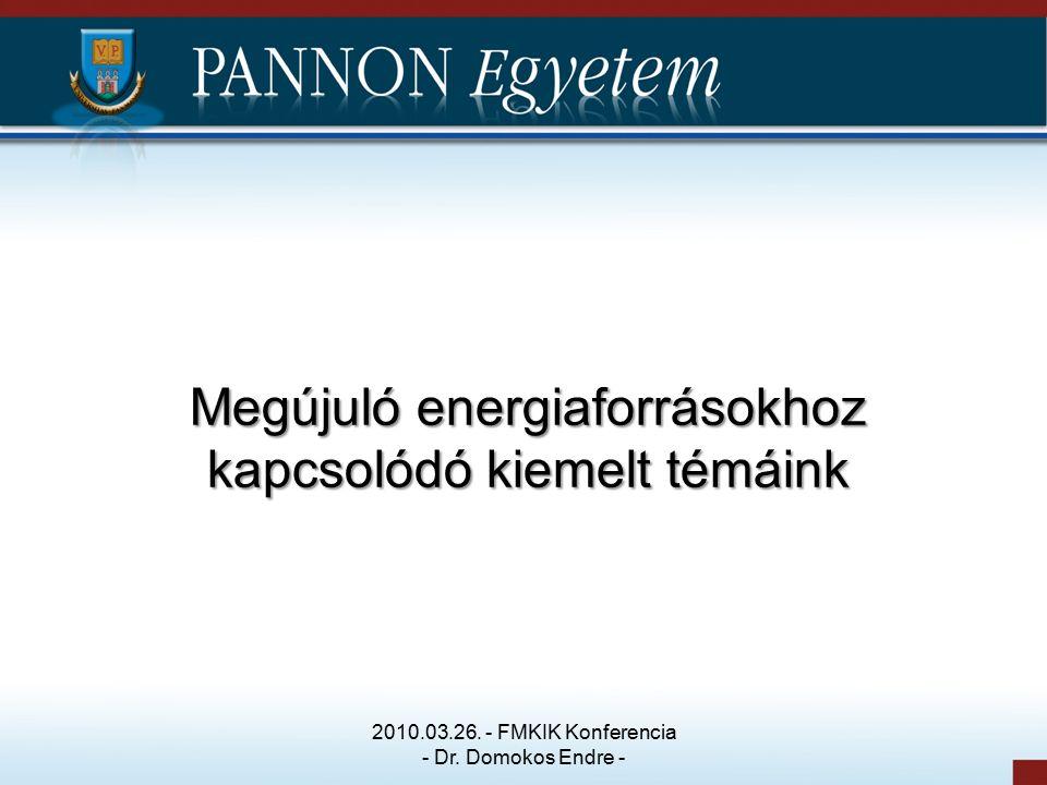 Megújuló energiaforrásokhoz kapcsolódó kiemelt témáink 2010.03.26.